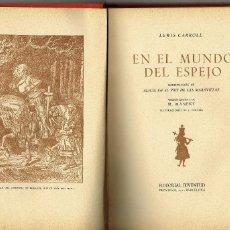 Libros antiguos: EN EL MUNDO DEL ESPEJO LEWIS CARROLL CONTINUACIÓN ALICIA M.MANENT ILUSTRADO TENNIEL JUVENTUD 1944. Lote 154926202