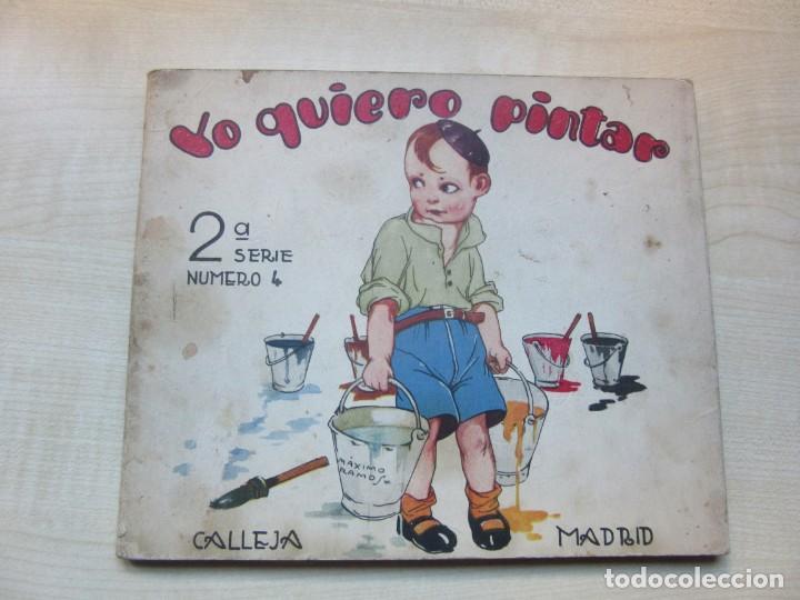 LIBRO DE DIBUJO YO QUIERO PINTAR 2ª SERIE Nº 4 EDITOR SATURNINO CALLEJA 1936 (Libros Antiguos, Raros y Curiosos - Literatura Infantil y Juvenil - Otros)