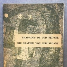 Libros antiguos: GRABADOS DE LUIS SEOANE - DIE GRAPHIK VON LUIS SEOANE. Lote 154989178