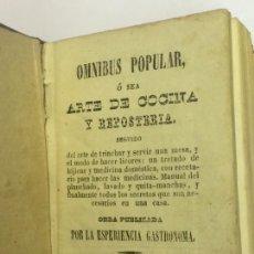 Libros antiguos: AÑO 1843 OMNIBUS POPULAR ARTE DE COCINA Y REPOSTERÍA, SEGUIDO DEL ARTE DE TRINCHAR Y SERVIR UNA MESA. Lote 78963018