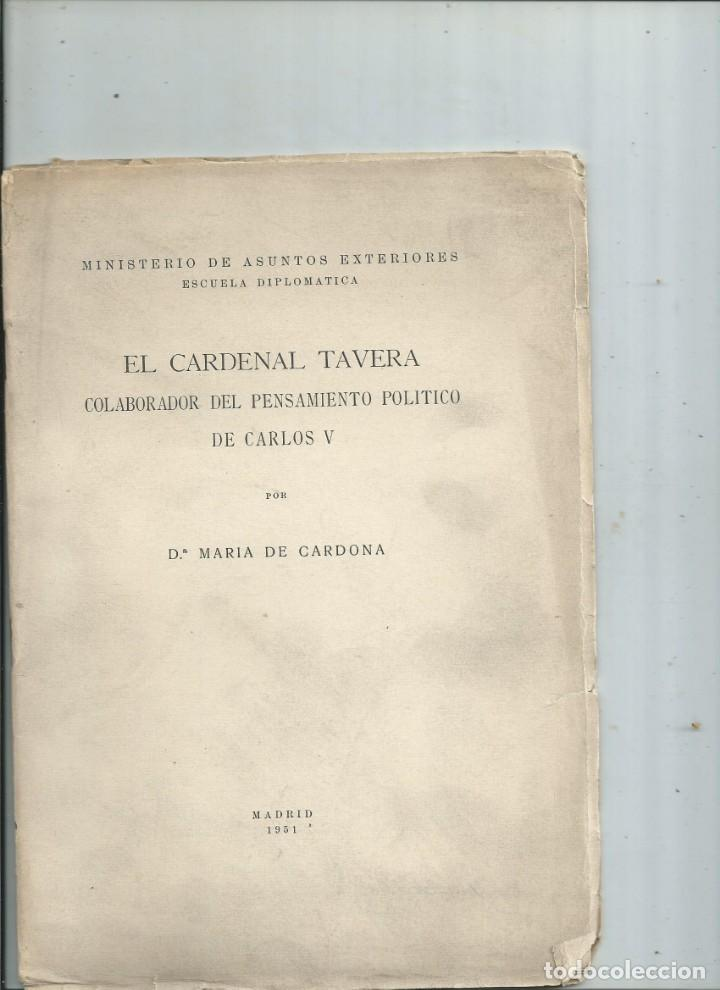 EL CARDENAL TAVERA COLABORADOR DEL PENSAMIENTO POLITICO DE CARLOS V (Libros Antiguos, Raros y Curiosos - Historia - Otros)