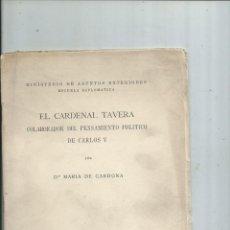 Libros antiguos: EL CARDENAL TAVERA COLABORADOR DEL PENSAMIENTO POLITICO DE CARLOS V. Lote 155012138