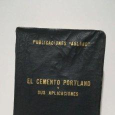 Libros antiguos: EL CEMENTO PORTLAND Y SUS APLICACIONES. Lote 155097138