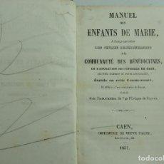 Libros antiguos: LIBRO MANUEL DES ENFANTS DE MARIE DE LA COMMUNAUTE DES BENEDICTINES CAEN AÑO 1851. Lote 155100458