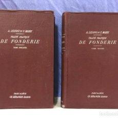 Libros antiguos: TRAITE PRATIQUE DE FONDERIE( TRATADO PRACTICO DE FUNDICION), FONTE,. - LELONG, E. Y MAIRE, 1912, 2 T. Lote 162888189