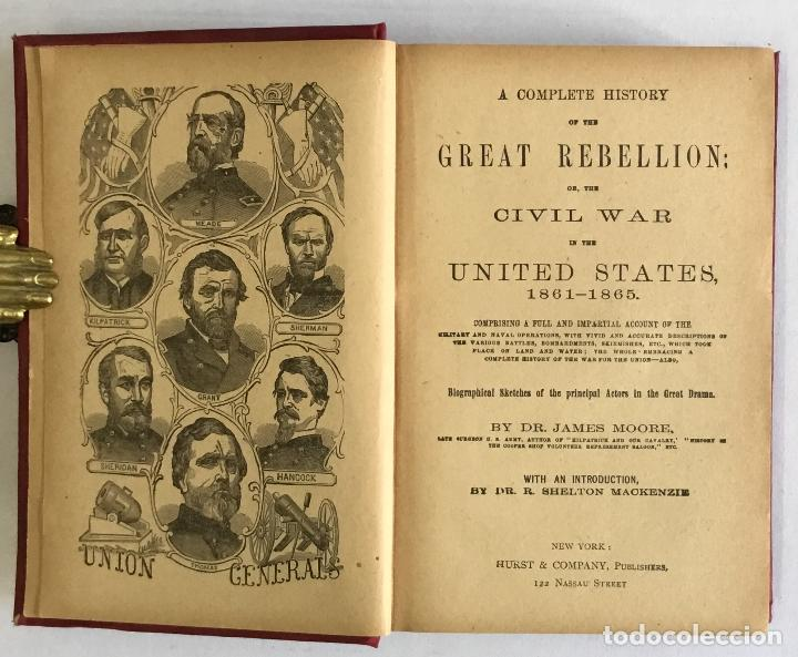 Libros antiguos: A COMPLETE HISTORY OF THE GREAT REBELLION; OR, THE CIVIL WAR IN THE UNITED STATES... - MOORE, James - Foto 2 - 155101706