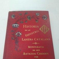 Libros antiguos: HISTORIA DE LA INDUSTRIA LANERA CATALANA. MONOGRAFIA DE SUS ANTIGUOS GREMIOS. JOSÉ VENTALLÓ VINTRÓ. Lote 155101958