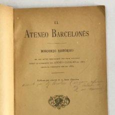Libros antiguos: EL ATENEO BARCELONÉS. BOSQUEJO HISTÓRICO. DE LOS ACTOS REALIZADOS POR ESTA SOCIEDAD DESDE.... Lote 155102686