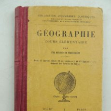 Libros antiguos: GEOGRAPHIE COURS ELEMENTAIRE COLEECTION DOUVRAGES CLASSIQUES NUMERO 137 AÑO 1921. Lote 155107134