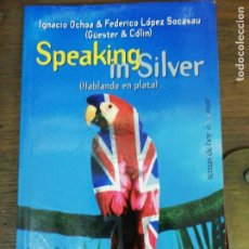 Libros antiguos: SPEAKING IN SILVER. . Lote 155110246