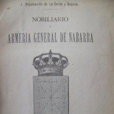 Libros antiguos: NOBILIARIO Y ARMERIA GENERAL DE NABARRA - ARGAMASILLA DE LA CERDA Y BAYONA. TOMO SEGUNDO. Lote 155131330
