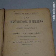 Libros antiguos: LAS CONSTRUCCIONES DE HORMIGÓN Y DE CEMENTO ARMADO. JOSÉ VACCHELLI. 1903.. Lote 155132650