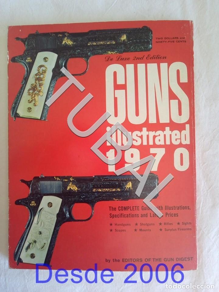 Libros antiguos: TUBAL CAZA CINEGETICA GUNS ILLUSTRATED 1970 - Foto 4 - 155137110