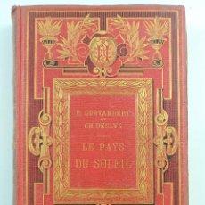 Libros antiguos: LE PAYS DU SOLELL CH.DESLYS&R.CORTAMBERT PARIS LIBRAIRIE HACHETTE ET CIE AÑO 1881. Lote 155137406