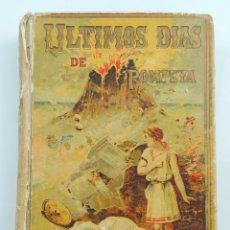 Libros antiguos: LOS ULTIMOS DIAS DE POMPEYA POR EDWARD GEORGE BULWER LYTTON EDITORIAL SATURNINO CALLEJA FERNANDEZ. Lote 155138150
