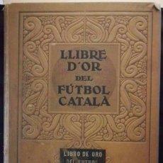 Libros antiguos: LLIBRE D'OR DEL FUTBOL CATALA ANY 1928-BARÇA- DEDICAT PER PEP SAMITIER-RECORDATORI SEVA MORT. Lote 155194286