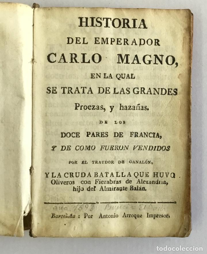 HISTORIA DEL EMPERADOR CARLO MAGNO, EN LA QUAL SE TRATA DE LAS GRANDES PROEZAS, Y HAZAÑAS DE LOS DOZ (Alte, seltene und kuriose Bücher - Geschichte - Andere Geschichtsbücher)