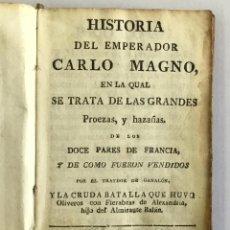 Libros antiguos: HISTORIA DEL EMPERADOR CARLO MAGNO, EN LA QUAL SE TRATA DE LAS GRANDES PROEZAS, Y HAZAÑAS DE LOS DOZ. Lote 155232954
