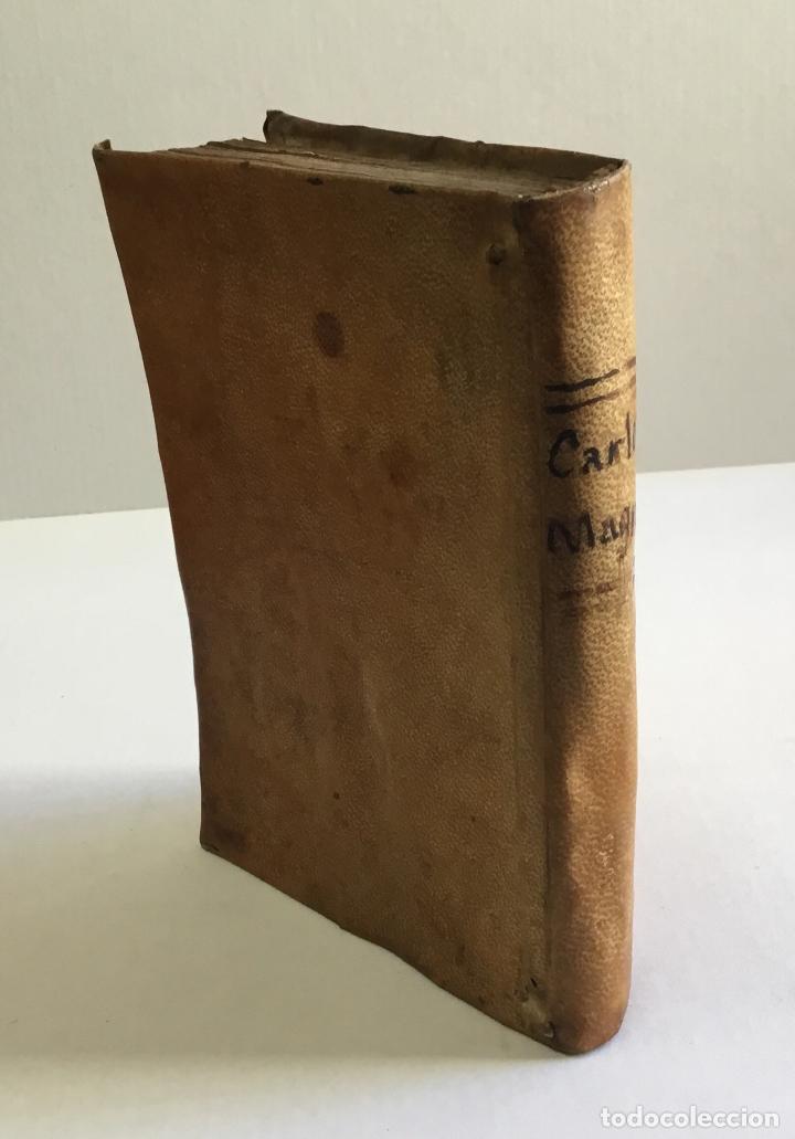 Alte Bücher: HISTORIA DEL EMPERADOR CARLO MAGNO, en la qual se trata de las grandes Proezas, y hazañas de los Doz - Foto 7 - 155232954