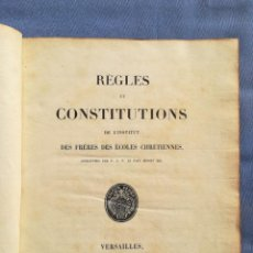 Libros antiguos: RÈGLES ET CONSTITUTIONS DE L'INSTITUT DES FRÈRES DES ÉCOLES CHRÉTIENNES, 1852. Lote 155265414