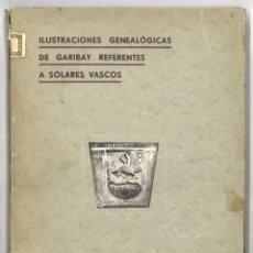 Libros antiguos: ILUSTRACIONES GENEALÓGICAS DE GARIBAY REFERENTES A SOLARES VASCOS. 1933. Lote 155278606