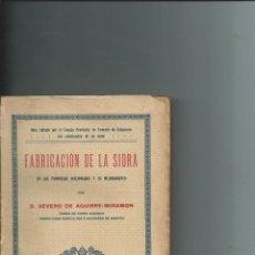 Libros antiguos: FABRICACIÓN DE LA SIDRA EN LAS PROVINCIAS VASCONGADAS SEVERO DE AGUIRRE MIRAMON 1914. Lote 155322798