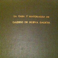 Libri antichi: LA CASA Y MAYORAZGO DE CAÑEDO DE NUEVA GALICIA LIBROS RAROS GUADALAJARA JALISCO FAMILIA CAÑEDO 1947. Lote 183963961