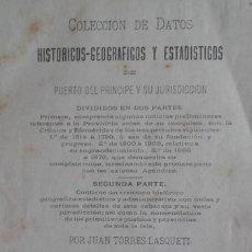 Libros antiguos: COLECCIÓN DE DATOS HISTÓRICOS...DE PUERTO PRÍNCIPE Y SU JURISDICCIÓN.JUAN TORRES LASQUETI.CUBA.1888.. Lote 155387858