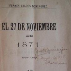 Libros antiguos: EL 27 DE NOVIEMBRE DE 1871. FERMÍN VALDÉS DOMÍNGUEZ. CUBA. AÑO 1890.. Lote 155389274