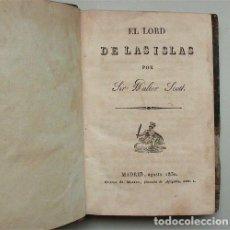 Libros antiguos: EL LORD DE LAS ISLAS. POR SIR WALTER SCOTT. MADRID 1830. OFICINA DE MORENO. Lote 155407278