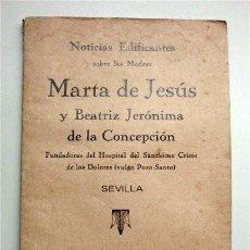 Libros antiguos: NOTICIAS DE LAS MADRES MARTA DE JESÚS Y BEATRIZ JERÓNIMA DE LA CONCEPCIÓN. POZO SANTO. SEVILLA 1926. Lote 155411534