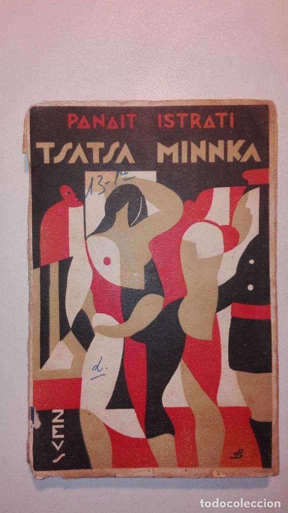 PANAIT ISTRATI - TSATSA MINNKA - ZEUS EDITORIAL / MADRID 1931 II REPÚBLICA ESPAÑOLA (Libros antiguos (hasta 1936), raros y curiosos - Literatura - Narrativa - Otros)