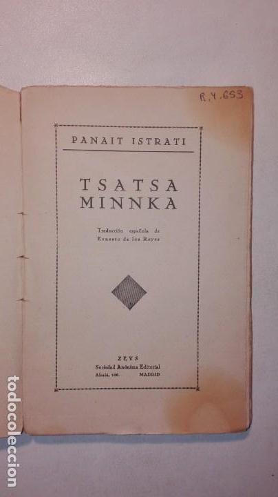 Libros antiguos: PANAIT ISTRATI - TSATSA MINNKA - ZEUS EDITORIAL / MADRID 1931 II REPÚBLICA ESPAÑOLA - Foto 5 - 155421438