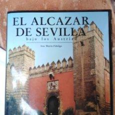 Libros antiguos: LIBRO DE 328 PAG DEL ALCÁZAR DE SEVILLA-BAJO LOS AUSTRIAS-ANA MARÍN FIDALGO . Lote 155457166