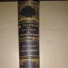 Libros antiguos: FUENTES DE LA HISTORIA DE FRANCIA LES SOURCES DE L´HISTOIRE DE FRANCE 1877 ENCUADERNACIÓN A. MENARD. Lote 155486358