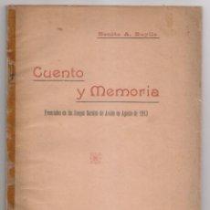 Libros antiguos: BENITO A. BUYLLA: CUENTO Y MEMORIA PREMIADOS EN LOS JUEGOS FLORALES DE AVILÉS, 1913 ASTURIAS. Lote 155500886
