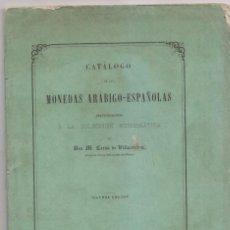 Libros antiguos: M. CERDÁ DE VILLARESTÁU: CATÁLOGO DE LA COLECCIÓN DE MONEDAS ARÁBIGO-ESPAÑOLAS. 1861 NUMISMÁTICA. Lote 155501954