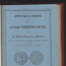 Libros antiguos: ÁLVARO CAMPANER Y FUERTES: APUNTES PARA UN CATÁLOGO NUMISMÁTICO ESPAÑOL. 1857. NUMISMÁTICA. Lote 155504886