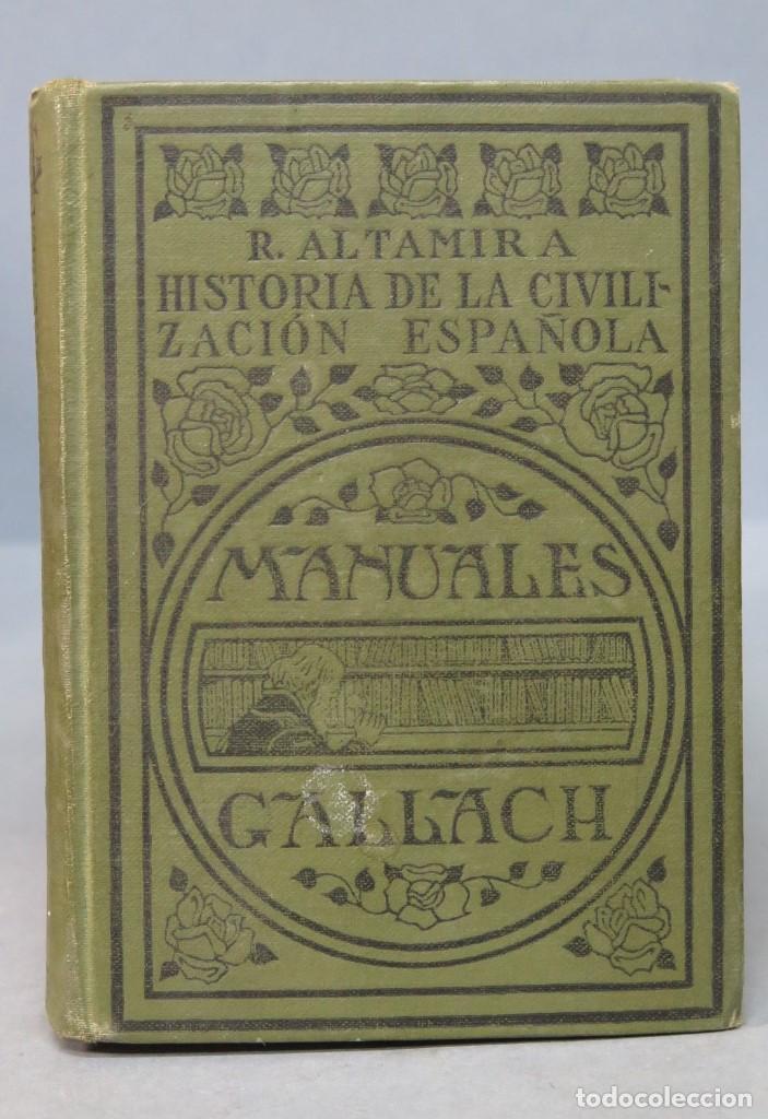 1925.- HISTORIA DE LA CIVILIZACIÓN ESPAÑOLA. RAFAEL ALTAMIRA (Libros Antiguos, Raros y Curiosos - Historia - Otros)