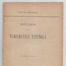 Libros antiguos: NARCISO SENTENACH: ESTUDIOS SOBRE NUMISMÁTICA ESPAÑOLA. MADRID, 1909. Lote 155518022