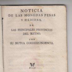 Libros antiguos: NOTICIA DE LAS MONEDAS, PESAS Y MEDIDAS DE LAS PRINCIPALES PROVINCIAS DEL REINO. NUMISMÁTICA. Lote 155522682