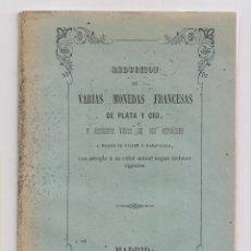 Libros antiguos: REDUCCION DE MONEDAS DE PLATA Y ORO FRANCESAS Y ESPAÑOLAS. 1846. NUMISMÁTICA. Lote 155525742