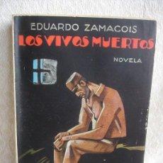 Libros antiguos: ZAMACOIS, EDUARDO. LOS MUERTOS VIVOS. Lote 155540070