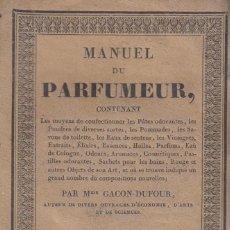 Libros antiguos: MME. GACON-DUFOUR: MANUEL DU PARFUMEUR. PARÍS, 1825,. Lote 155544510