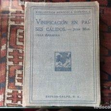 Libros antiguos: VINIFICACIÓN EN PAÍSES CÁLIDOS. JUAN MARCILLA. 1.922. Lote 155545396