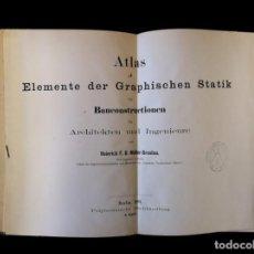 Libros antiguos: ATLAS DE ELEMENTE DER GRAPHISCHEN STATIK, BERLÍN, 1881. Lote 155591774