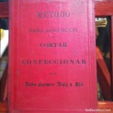 Libros antiguos: METODO PARA APRENDER A CORTAR Y CONFECCIONAR-DOÑA CARMEN RUIZ Y ALA- 1901. Lote 155603514