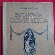 Libros antiguos: ECONOMIA DOMESTICA ADELINA B. ESTRADA SEIX & BARRAL HERMS 1924. Lote 155609398