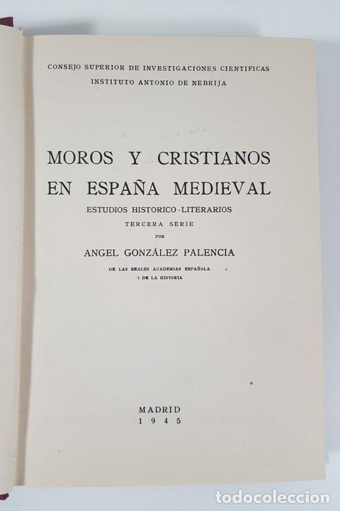 Libros antiguos: MOROS Y CRISTIANOS EN ESPAÑA MEDIEVAL. ÁNGEL GONZÁLEZ PALENCIA. MADRID. 1945. - Foto 2 - 155624094
