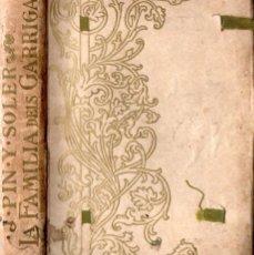Libros antiguos: PIN I SOLER : LA FAMÍLIA DELS GARRIGAS (HENRICH 1905) CATALÁN . Lote 155641674